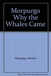 Librarika: Michael Morpurgo Why the Whales Came