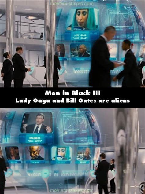 In Men in Black 3, Bill Gates and Lady Gaga are shown ...