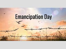 Emancipation Day in 20172018 When, Where, Why, How?