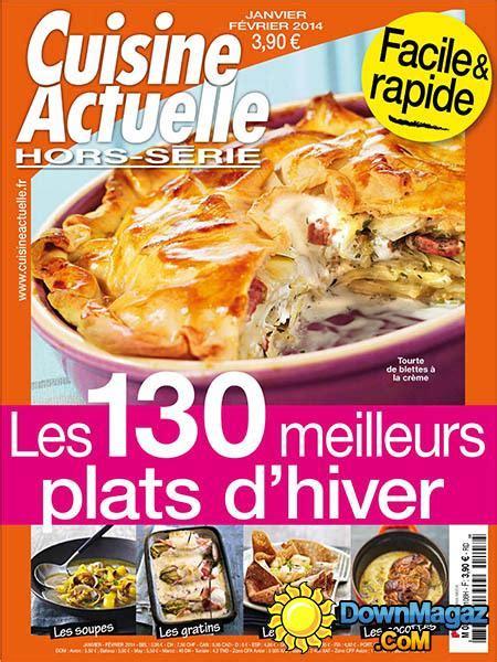 cuisine actuelle hors serie cuisine actuelle hors série janvier février 2014 no 108 pdf magazines