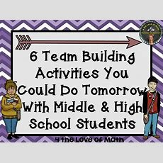 6 Team Building Activities That Can Be Done The First Week Of School! {appropriate For Middle