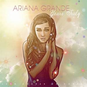 Ariana Grande Yours Truly by jardc87 on DeviantArt