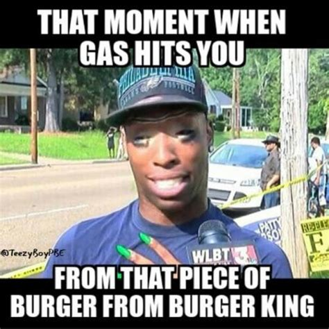 Meme Burger - that moment when the gas hits you from that piece of burger from burger king
