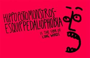 Stuff I found laying around the web: Fear of long words is ...