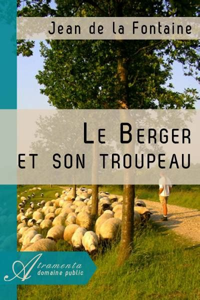 le berger how it works le berger et son troupeau jean de la fontaine texte
