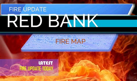 red bank fire map tehama walker fire map update