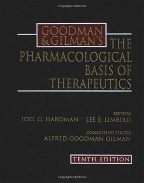 goodman gilmans  pharmacological basis