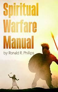 Download Spiritual Warfare Manual By Ronald Phillips Pdf