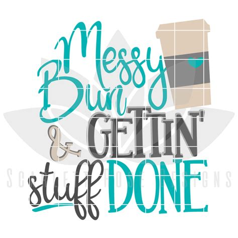 Minnie mouse bow svg free, minnie bow svg free, free svg files $ 0.00. Messy Bun and Gettin Stuff Done SVG cut file - Scarlett ...