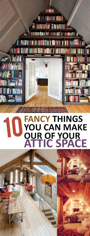 fancy        attic space