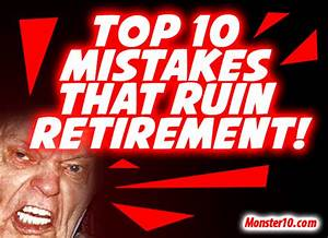 Top 10 Mistakes That Ruin Retirement!