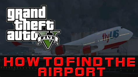 How To Find The Airport (gta 5)