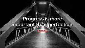 Simon Sinek Quo... Importance Of Progress Quotes