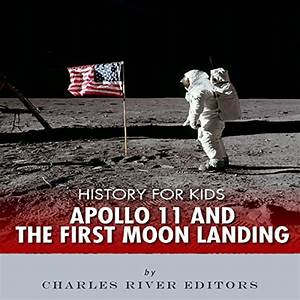 History For Kids Apollo 11 And The First Moon Landing