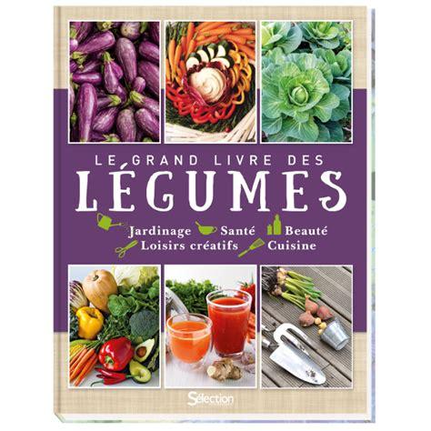 mon grand livre de cuisine acheter le grand livre des légumes sur sélection reader 39 s