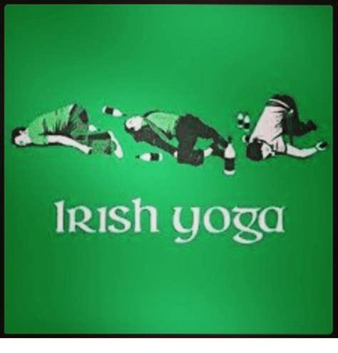 Irish Yoga Meme - 25 best memes about irish yoga irish yoga memes