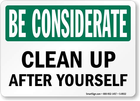 Office Kitchen Clean Up Signs by Be Considerate Clean Up After Yourself Sign Sku S 8932