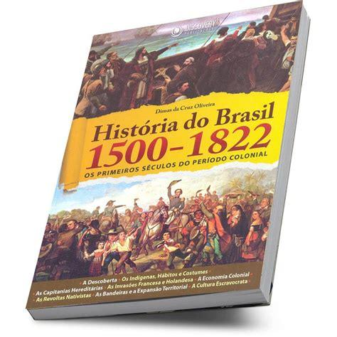 Livro História Do Brasil 1500 1822 Dimas Da Cruz Oliveira ...