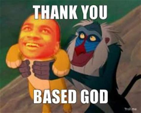 Based God Meme - omg based god just killed rhianna genius