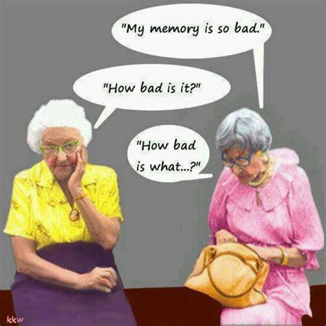 Funny Old Lady Memes - memory good ha ha s pinterest humor