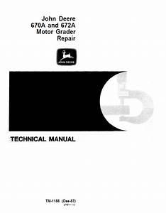 John Deere 670a  672a Motor Grader Repair Tm