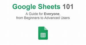 Google Sheets Guide  Sheets 101  A User Guide