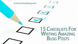 15 Checklists For Writing Amazing Blog Posts