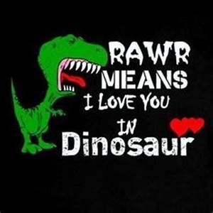 RAWR on Pinterest   Dinosaurs, I Love You and Dinosaur Art