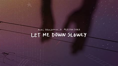 Let Me Down Slowly (feat. Alessia Cara