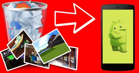 recover deleted files android unrooted how to recover deleted photos from android phone for free