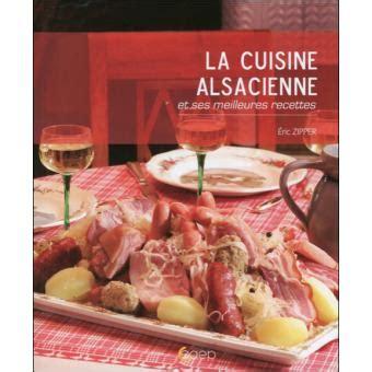 fnac livre cuisine la cuisine alsacienne broché eric zipper achat livre