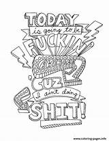 Coloring Pages Awesome Today Going Adult Word Swear Quotes Printable Bitch Books Inspirational Motivational Fuckin Cuz Words Colouring Swearing Typography sketch template