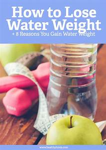 How To Lose Water Weight  Safely And Fast