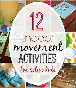 12 Indoor Movement Activities for Active Kids   20 Must ...
