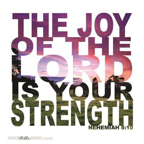 Bible Verse Memes - nehemiah 8 10 daily bible meme