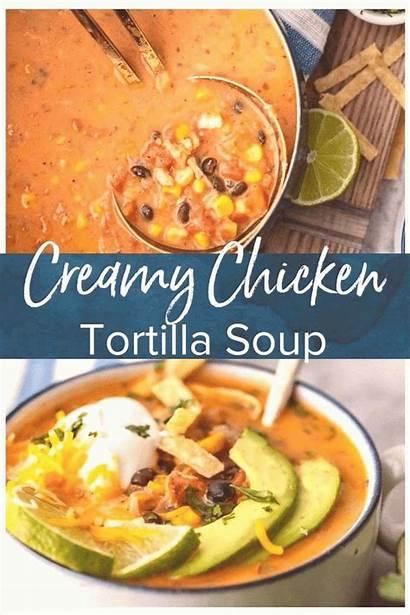 Soup Tortilla Chicken Fall Recipes Creamy Recipe