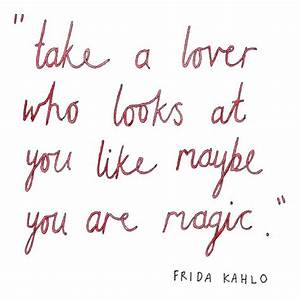 Frida Kahlo | J... Frida Kahlo Love Quotes