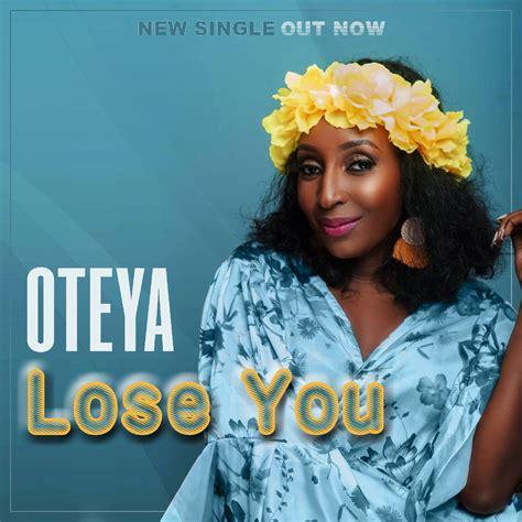 Oteya Lose You Zambianplay