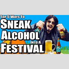 Top 5 Ways To Sneak Alcohol Into A Festival  (irishpeoplestyle) Youtube