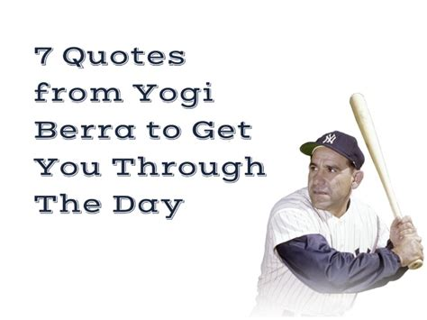 quotes  yogi berra      day