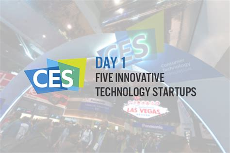 ces 2019 five innovative technology startups from day 1