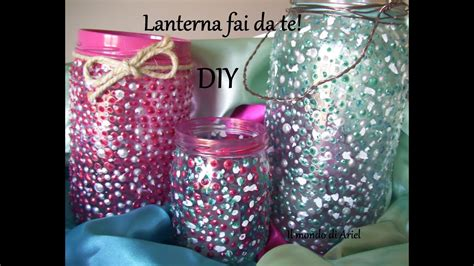 ladari fai da te riciclo lanterne fai da te riciclo barattoli decoglass