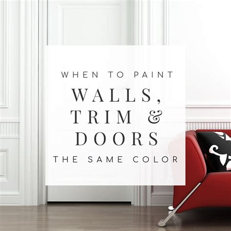 paint color not the same painting interior doors trim walls the same color