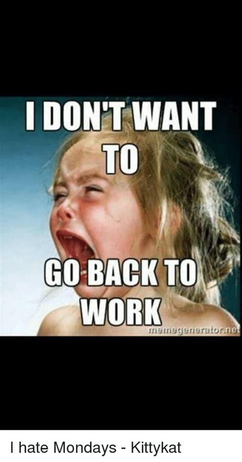 I Hate Work Memes - 25 best memes about i hate mondays i hate mondays memes