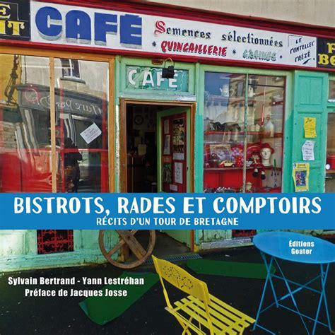 Comptoir Livre by Bistrots Rades Et Comptoirs Le Livre En Souscription