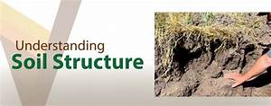 What Affects Soil Structure? | VerticalTillage.com