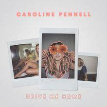 caroline pennell drive  home lyrics genius lyrics