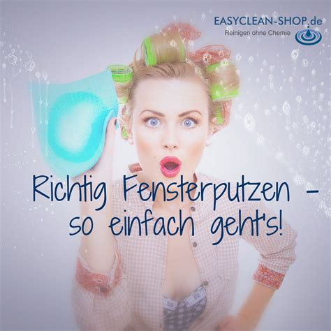 Wie Putze Ich Richtig by Richtig Fenster Putzen So Einfach Geht S Easyclean Shop