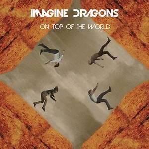 Imagine, Dragons-on, Top, Of, The, World, Uff1a, U6b4c, U8a5e, U4e2d, U6587, U7ffb, U8b6f