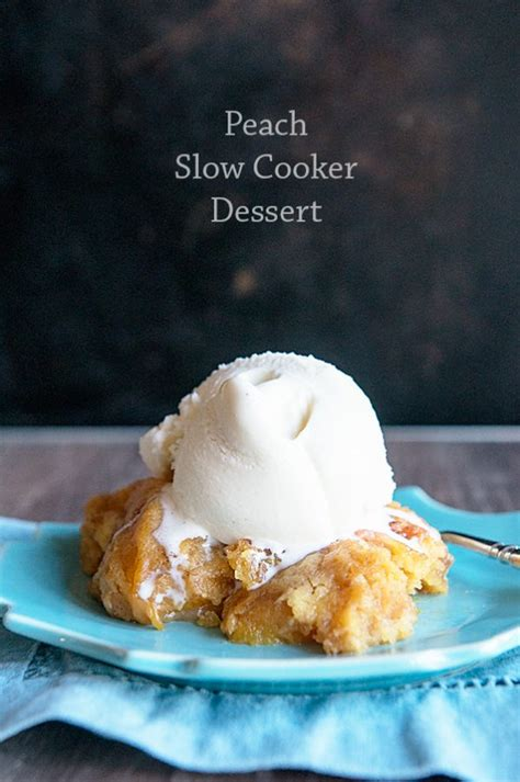 desserts in cooker peach slow cooker dessert dine and dish